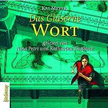 Das Gläserne Wort (Merle-Trilogie 3) Hörbuch von Kai Meyer Gesprochen von: Nina Petri, Katharina Thalbach