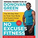 No Excuses Fitness: The 30-Day Plan to Tone Your Body and Supercharge Your Health (       UNABRIDGED) by Donovan Green Narrated by Adetokumboh M'Cormack
