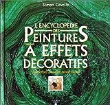 echange, troc Simon Cavelle - L'encyclopédie des peintures à effets décoratifs