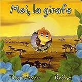echange, troc Tim Weare - Moi la girafe