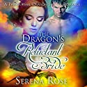 The Dragon's Reluctant Bride: A Paranormal Dragon Shifter Romance Audiobook by Serena Rose Narrated by Kaylee West
