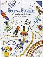 Perles de rocaille : 140 modèles originaux faciles à réaliser