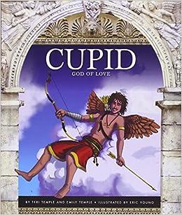 Cupid: God of Love (Roman Mythology): Amazon.co.uk: Teri ...
