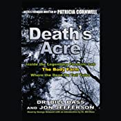 Death's Acre: Inside the Legendary Forensic Lab The Body Farm Where the Dead Do Tell Tales | [Dr. Bill Bass, Jon Jefferson]