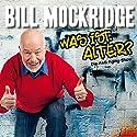 Was ist, Alter?: Die Anti-Aging-Show Hörspiel von Bill Mockridge Gesprochen von: Bill Mockridge