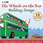 The Wheels on the Bus Holiday Songs: Favorite Preschool Holiday Songs |  AudioGO (compilation)