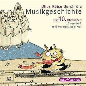 Uhus Reise durch die Musikgeschichte - Das 10. Jahrhundert Hörspiel