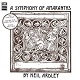 Symphony of Amaranths by ARDLEY,NEIL (2012-12-11)