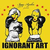 Ignorant Art [Explicit]