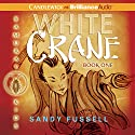 White Crane: Samurai Kids #1 Audiobook by Sandy Fussell Narrated by Joshua Swanson