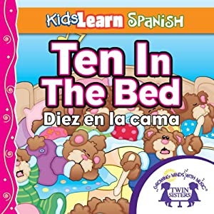 Kids Learn Spanish: Ten in the Bed (Counting): Diez En La Cama | [Kim Mitzo Thompson]
