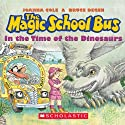 The Magic School Bus: In the Time of Dinosaurs (       UNABRIDGED) by Joanna Cole, Bruce Degen Narrated by Polly Adams, Cassandra Morris