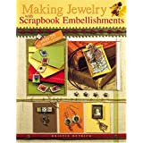 Making Jewelry with Scrapbook Embellishments