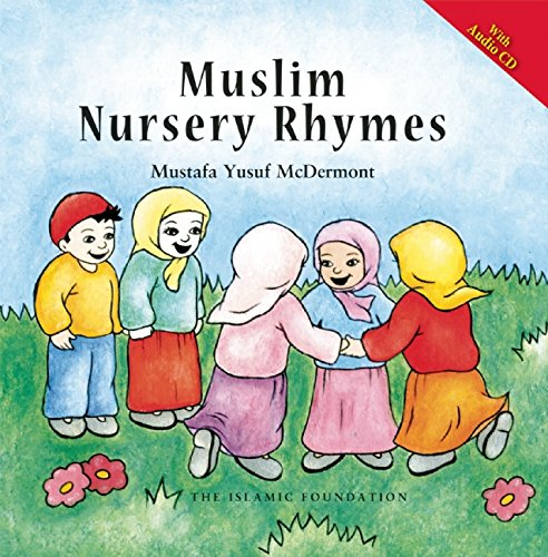 Muslim Nursery Rhymes (with Audio CD), by Mustafa Yusuf McDermott