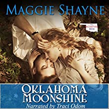 Oklahoma Moonshine: The McIntyre Men, Book 1 Audiobook by Maggie Shayne Narrated by Traci Odom