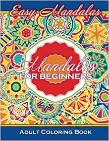Amazon Easy Mandalas Mandalas For Beginners Adult Coloring Book Sacred Mandala Designs And