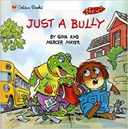Just A Bully Look Look Mercer Mayer Gina Mayer