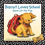 Biscuit Loves School Giant Lift-the-Flap (0060094540) by Capucilli, Alyssa Satin