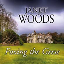 Foxing the Geese Audiobook by Janet Woods Narrated by Patience Tomlinson