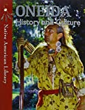 img - for Oneida History and Culture (Native American Library (Paperback)) book / textbook / text book