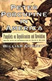 img - for Peter Porcupine in America: Pamphlets on Republicanism and Revolution (Documents in American Social History) book / textbook / text book