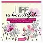 Life is beautiful: Fantastische Fotob...