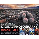 David Busch's Digital Photography Bucket List: 100 Great Digital Photos You Must Take Before You Die (David Busch's Digital Photography Guides)