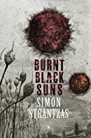 Burnt Black Suns: A Collection of Weird Tales (English Edition)