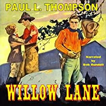 Willow Lane: Tales of the Old West, Book 4 Audiobook by Paul L. Thompson Narrated by Bob Rundell