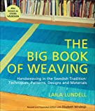 The Big Book of Weaving: Handweaving in the Swedish Tradition: Techniques, Patterns, Designs and Materials