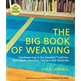 The Big Book of Weaving: Handweaving in the Swedish Tradition: Techniques, Patterns, Designs and Materials ~ Laila Lundell