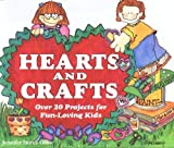 img - for Hearts and Crafts: Over 20 Projects for Fun-Loving Kids book / textbook / text book