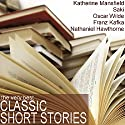 The Very Best Classic Short Stories Audiobook by Kate Chopin, Franz Kafka,  Saki, Katherine Mansfield Narrated by Emma Topping