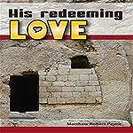 His Redeeming Love: A Memoir | Matthew Robert Payne