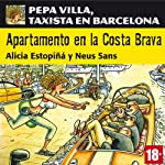Apartamento en la Costa Brava: Pepa Villa, taxista en Barcelona [Apartment in the Costa Brava] | Alicia Estopiñá,Neus Sans