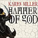 Hammer of God: The Godspeaker Trilogy, Book 3 (       UNABRIDGED) by Karen Miller Narrated by Josephine Bailey