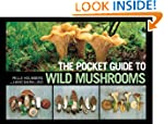 The Pocket Guide to Wild Mushrooms: H...