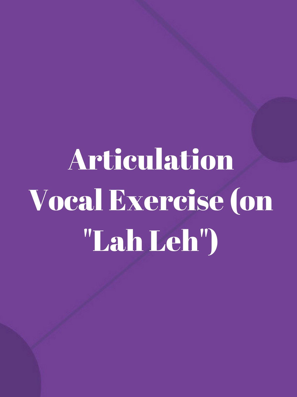 "Articulation Vocal Exercise (on ""Lah Leh"")"