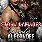 Storm Damages: Storm Damages, Book 1 | Magda Alexander