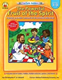 img - for The Powerful Fruit of the Spirit, Grades 1 - 3: Puzzles and Mini-Lessons for Growing Up Like Jesus (Fun Faith-Builders) book / textbook / text book