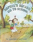 Sophies Squash Go to School