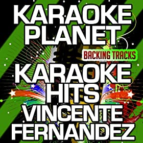 Aca Entre Nos (Karaoke Version) (Originally Performed By Vicente Fernandez)