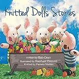 Children's book: Knitted Dolls Stories (animal books for kids, Early readers, short stories for children, kids fantasy, fun time books)