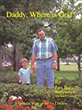 Daddy, Where is God?