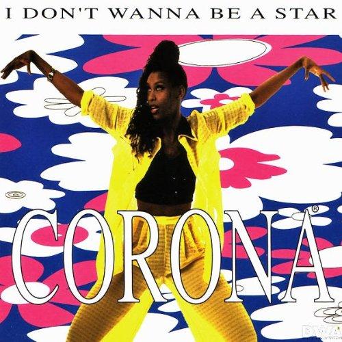 Corona - I Dont Wanna Be A Star (Single) - Zortam Music