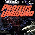 Proteus Unbound: Behrooz Wolf, Book 2 (       UNABRIDGED) by Charles Sheffield Narrated by Laurel Lefkow