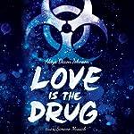 Love is the Drug | Alaya Dawn Johnson