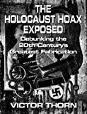 img - for The Holocaust Hoax Exposed book / textbook / text book