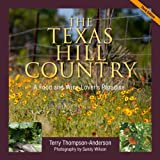 img - for Texas Hill Country: A Food and Wine Lover's Paradise, book / textbook / text book