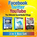 Facebook: Twitter: YouTube: The Ultimate Social Media Trilogy: 3 in 1 Box Set: How to Market & Make Money with Facebook, Twitter & YouTube Audiobook by Ace McCloud Narrated by Joshua Mackey